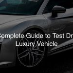 Your-Complete-Guide-to-Test-Driving-a-Luxury-Vehicle