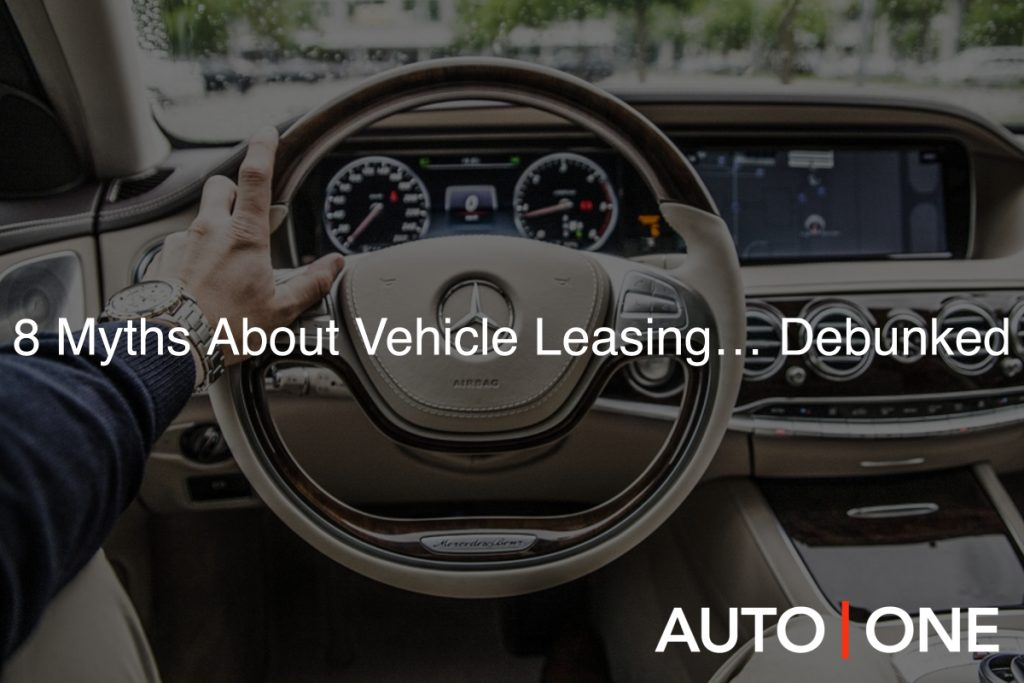 8 Myths About Vehicle Leasing… Debunked