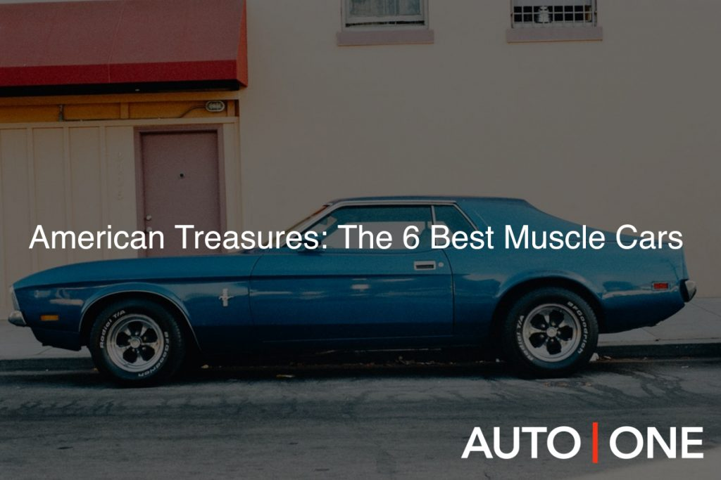 American Treasures: The 6 Best Muscle Cars