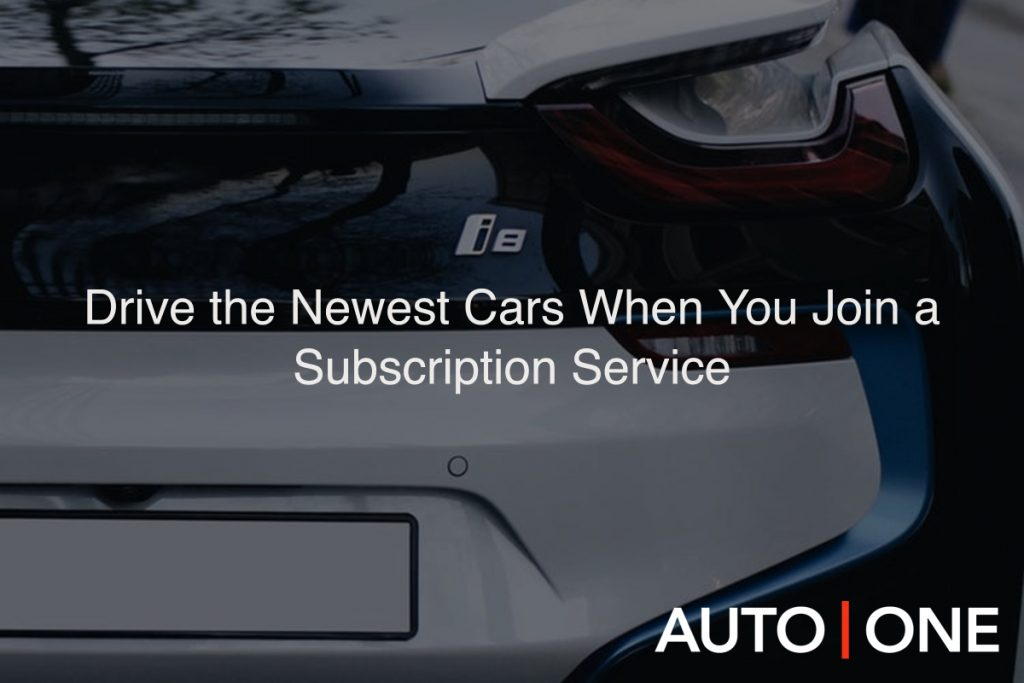 Drive the Newest Cars When You Join a Subscription Service