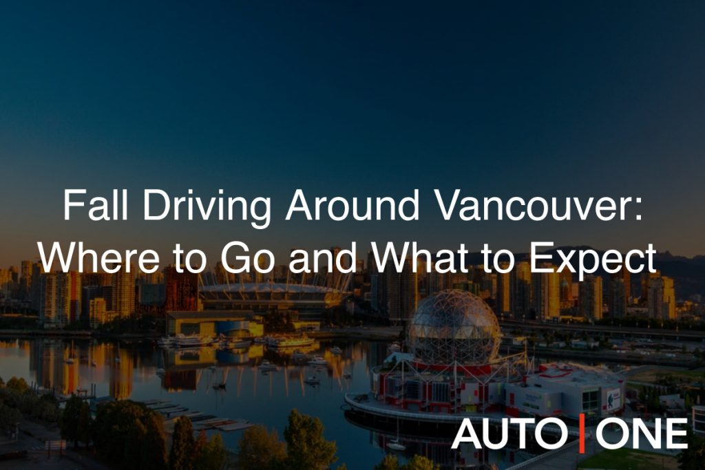 Fall Driving Around Vancouver: Where to Go and What to Expect