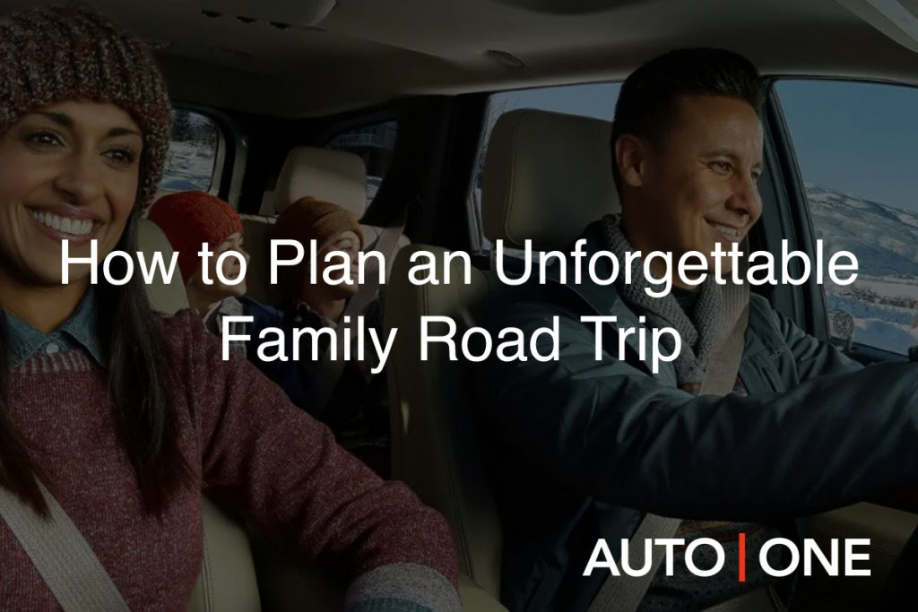 How to Plan an Unforgettable Family Road Trip