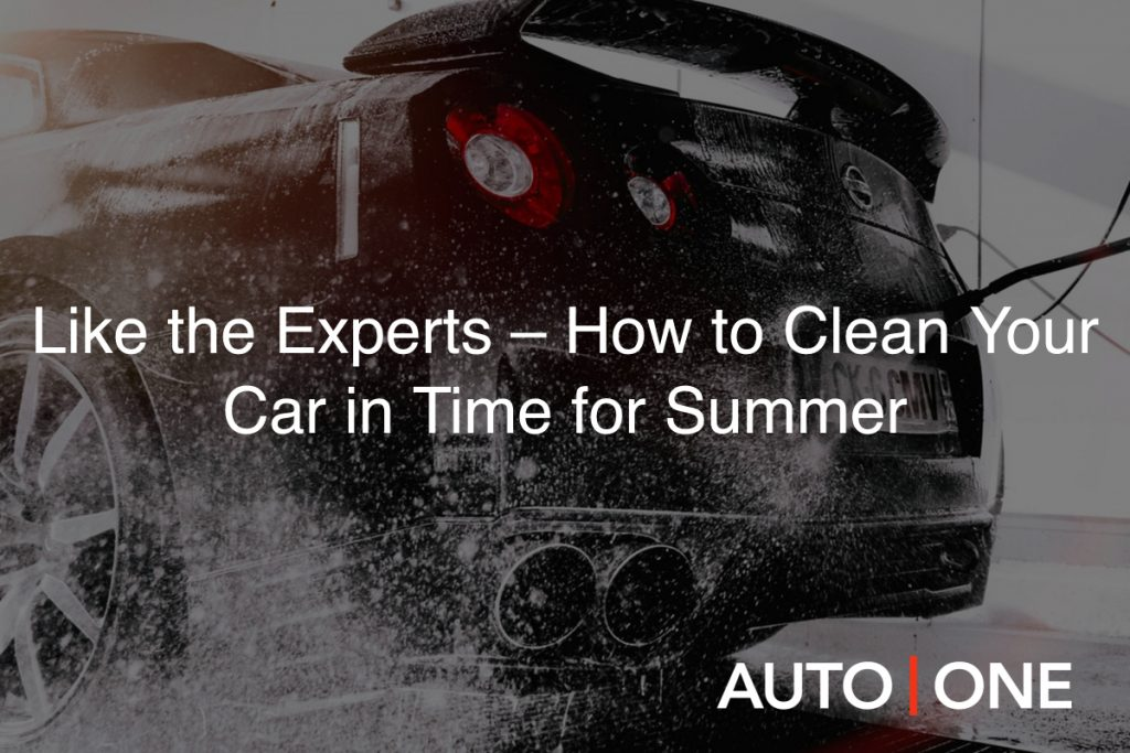 Like the Experts – How to Clean Your Car in Time for Summer