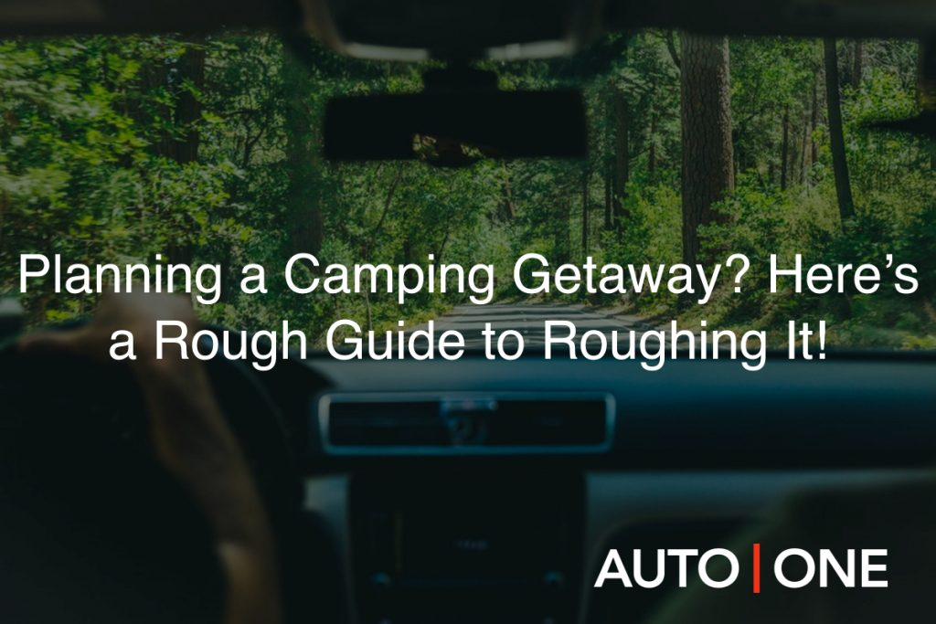 Planning a Camping Getaway_ Here's a Rough Guide to Roughing It!
