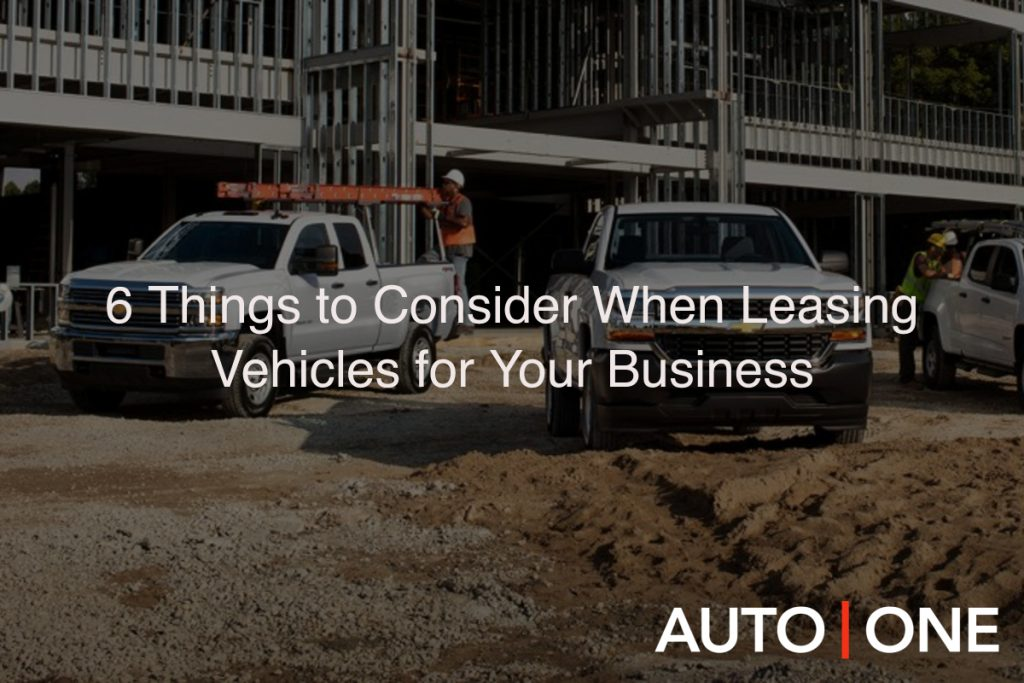 Six Things to Consider When Leasing Vehicles for Your Business