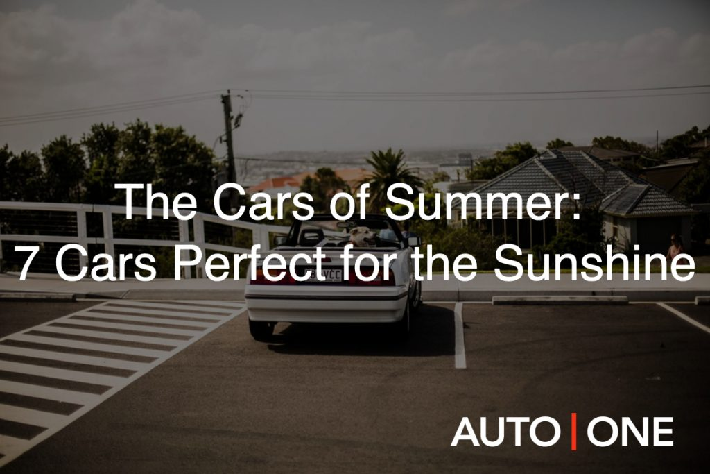 The Cars of Summer: 7 Cars Perfect for the Sunshine
