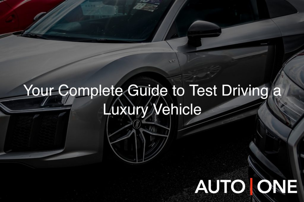 Your Complete Guide to Test Driving a Luxury Vehicle